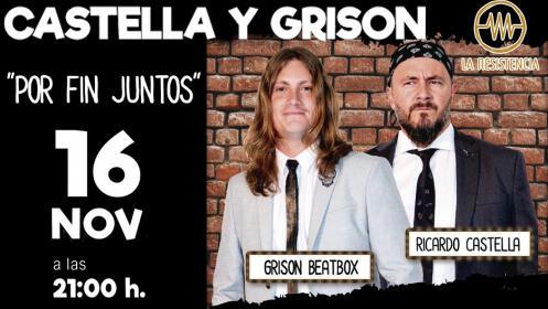 Entradas CASTELLA Y GRISON POR FIN JUNTOS en Pontevedra. Sábado 16 de noviembre. ¡Oferta limitada!