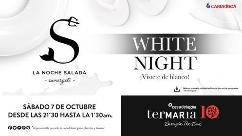 Hoy sábado. Entradas Termaria Fiesta Salada White Night 7 de octubre ¡Oferta limitada!