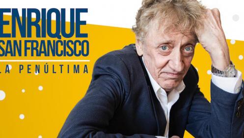 Entradas ENRIQUE SAN FRANCISCO - LA PENÚLTIMA en Vigo. Viernes 14 diciembre ¡Oferta limitada!